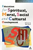 Education for Spiritual, Moral, Social and Cultural Development, , 082644802X