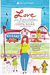 Love in Translation: Letters to My Costa Rican Daughter Paperback