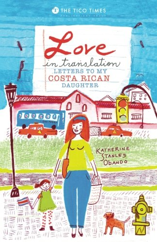 Love in Translation: Letters to My Costa Rican - Tico Times Rica Costa