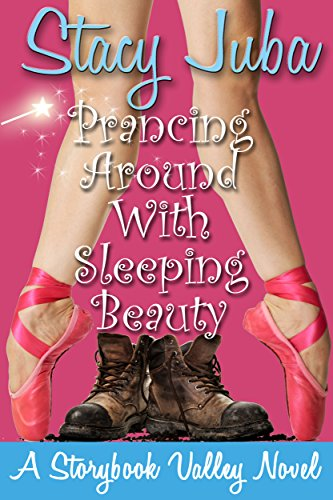 Prancing Around With Sleeping Beauty: A Storybook Valley Sweet Romantic Comedy ()