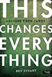 img - for This Changes Everything - Bible Study Book: Lessons from James book / textbook / text book