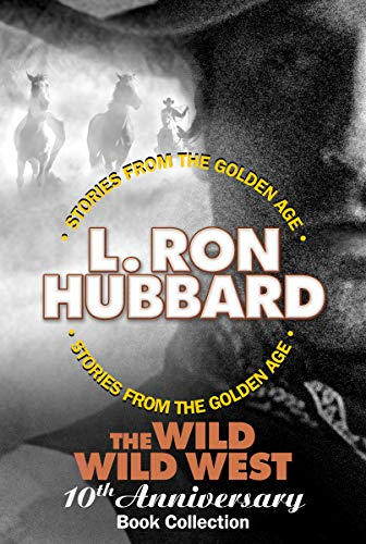 Book cover from The Wild Wild West 10th Anniversary Book Collection: Shadows from Boot Hill, King of the Gunman, The Magic Quirt and the No-Gun Man (Stories from the Golden Age) by L. Ron Hubbard