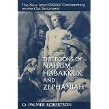 The Books of Nahum, Habakkuk, and Zephaniah (New International Commentary on the Old Testament)