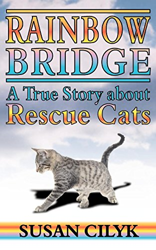 (Rainbow Bridge: A True Story About Rescue Cats)