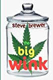 The Big Wink, Steve Brewer, 1481904612