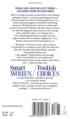 Smart Women/Foolish Choices: Finding the Right Men Avoiding the Wrong Ones