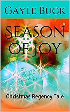 Season of Joy: Christmas Regency Tale (Regency Tales Book 1)