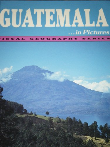 Guatemala in Pictures (Visual Geography Series)