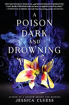 A Poison Dark and Drowning (Kingdom on Fire, Book Two) by [Cluess, Jessica]