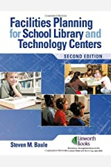 Facilities Planning for School Library Media and Technology Centers, 2nd Edition by Steven M. Baule (2007-02-19)