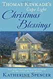 img - for Thomas Kinkade's Cape Light: Christmas Blessings (A Cape Light Novel) book / textbook / text book