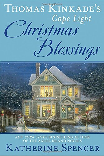 Christmas For Kinkade Thomas Home (Thomas Kinkade's Cape Light: Christmas Blessings (A Cape Light Novel))