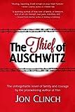 The Thief of Auschwitz, Jon Clinch, 1479236667