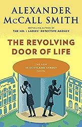 The Revolving Door of Life (The 44 Scotland Street Series Book 10)