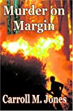 Murder on Margin, Carroll Jones, 1594311269