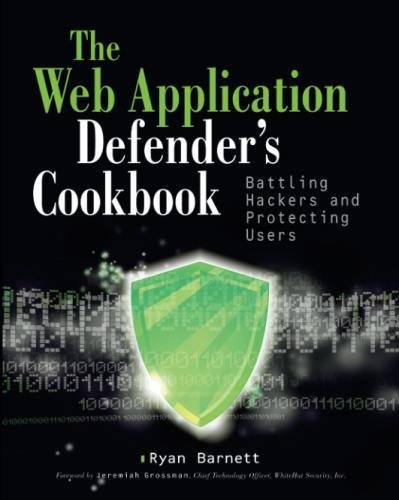 Application Firewall - Web Application Defender's Cookbook: Battling Hackers and Protecting Users