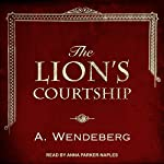 The Lion's Courtship: Anna Kronberg , Book 0.5 | Annelie Wendeberg