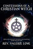 CONFESSIONS OF A CHRISTIAN WITCH: How an