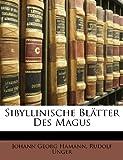 Sibyllinische Blätter des Magus, Johann Georg Hamann and Rudolf Unger, 1141277875