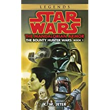 The Mandalorian Armor: Star Wars Legends (The Bounty Hunter Wars)
