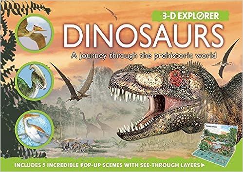 3-D Explorer: Dinosaurs: A Journey through the Prehistoric World (3D Explorers)