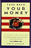 img - for Take Back Your Money: A Survival Guide for the Next Recession, the One After That and the One After That (Spirituality in Education) book / textbook / text book