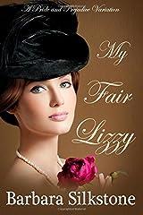 My Fair Lizzy: A Pride and Prejudice Regency Variation Paperback