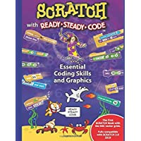SCRATCH with Ready-Steady-Code: Essential Coding Skills and Graphics