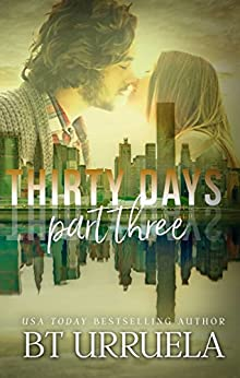 Thirty Days: Part Three (A SwipeDate Novella) by [Urruela, BT]