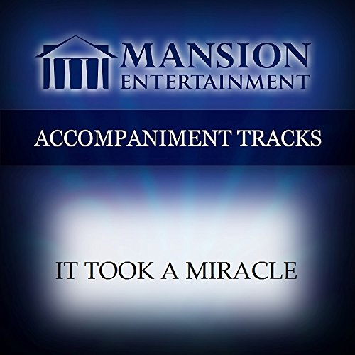 (It Took A Miracle [Accompaniment/Performance Track])