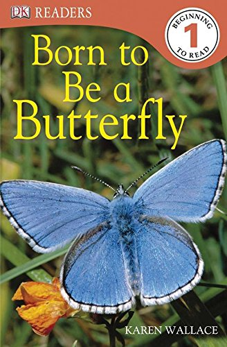 DK Readers L1: Born to Be a Butterfly (DK Readers