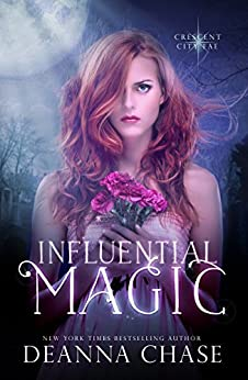 Influential Magic (Crescent City Fae Book 1) by [Chase, Deanna]