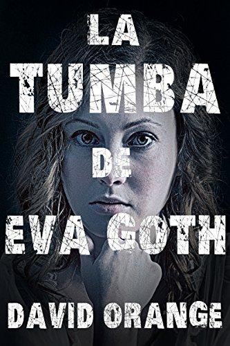 La tumba de Eva Goth por David Orange S.