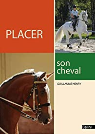 Placer son cheval par Guillaume Henry