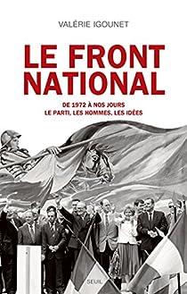 Le Front National de 1972 à nos jours par Igounet