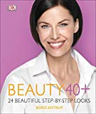 Beauty 40+: 24 Beautiful Step-by-Step Looks