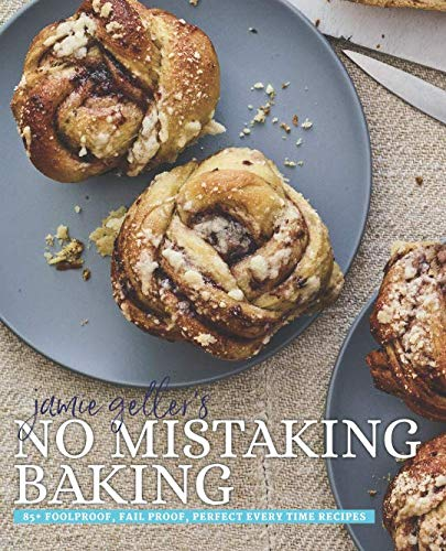 No Mistaking Baking: 85+ foolproof, fail proof, perfect every time recipes by Jamie Geller