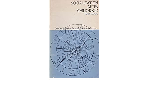 com socialization after childhood two essays com socialization after childhood two essays 9780471104186 orville g brim stanton wheeler books