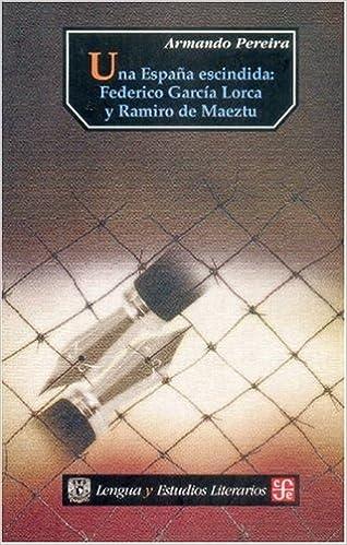 Una España escindida: García lorca (Literatura): Amazon.es: Pereira, Armando: Libros