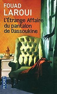 L'étrange affaire du pantalon de Dassoukine : nouvelles, Laroui, Fouad