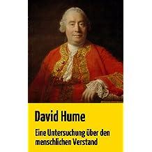 """David Hume: """"Eine Untersuchung über den menschlichen Verstand"""" (ungekürzte deutsche Original-Ausgabe) (German Edition)"""