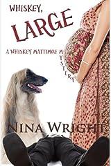 Whiskey, Large (Whiskey Mattimoe Mystery series) (Volume 7) Paperback