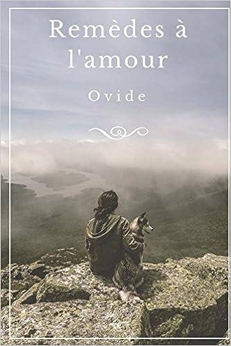 Remèdes à Lamour Dovide Un Poème Antique Sur La Guérison