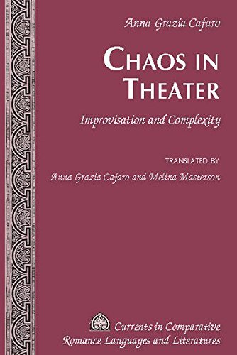 Chaos in Theater: Improvisation and Complexity – Translated by Anna Grazia Cafaro and Melina Masterson (Currents in Comparative Romance Languages and Literatures) by Peter Lang Inc., International Academic Publishers
