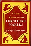 img - for Early American Furniture Makers-a Social and Biographical Study-With 122 Illustrations book / textbook / text book