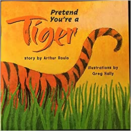 Harcourt School Publishers Signatures: Reader Grade 2 Pretend You're a Tiger