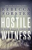 HOSTILE WITNESS (Thriller/legal thriller): A Josie Bates Thriller (The Witness Series Book 1)