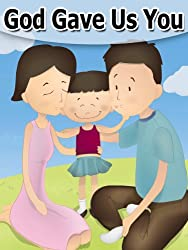 God Gave Us You (Rhyming Children's Picture Book)