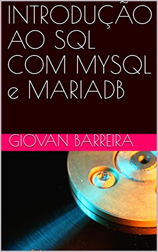 INTRODUÇÃO AO SQL COM MYSQL e MARIADB