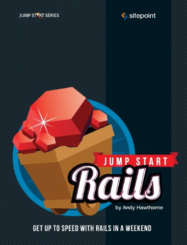 Jump Start Rails by Andy Hawthorne, Publisher : SitePoint
